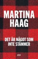Bokomslag Det är något som inte stämmer av Martina Haag