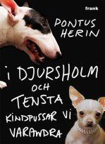 Bokomslag I Djursholm och Tensta kindpussar vi varandra av Pontus Herin
