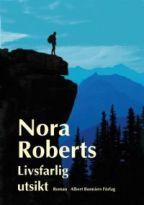 Bokomslag Livsfarlig utsikt av Nora Roberts